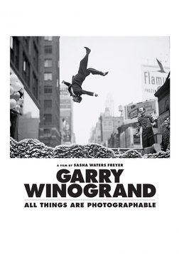Garry Winogrand - All Things Are Photographable