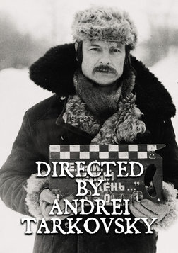Directed by Andrei Tarkovsky - The Life and Career of Russian Auteur Andrei Tarkovsky