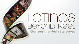 Latinos Beyond Reel - Challenging a Media Stereotype