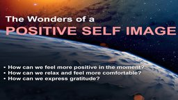 The Wellness Series: The Wonders of a Positive Self Image